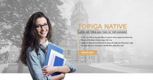 Review Topica Native có tốt không? có thực sự hiệu quả? giá bao nhiêu tiền ?