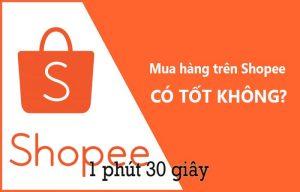 Review Shopee có uy tín không? có nên mua hàng trên Shopee không?