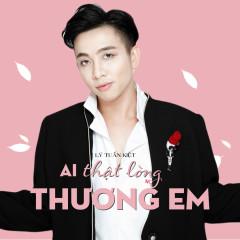Photo of Lời Bài Hát Ai Thật Lòng Thương Em Lyrics & MP3 Ca Sĩ Lý Tuấn Kiệt