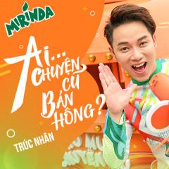Photo of Lời Bài Hát Aiii Chuyện Cũ Bán Hông? Lyrics & MP3 Ca Sĩ Trúc Nhân