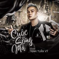 Photo of Lời Bài Hát Cuộc Sống Mà Lyrics & MP3 Ca Sĩ Trịnh Tuấn Vỹ