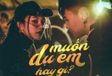 Photo of Lời Bài Hát Muốn Dụ Em Hay Gì Lyrics & MP3 Ca Sĩ V.O.X Và Vũ Phụng Tiên