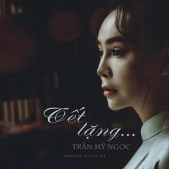 Photo of Lời Bài Hát Tết Lặng Lyrics & MP3 Ca Sĩ Trần Mỹ Ngọc
