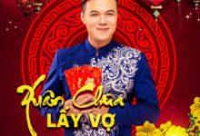 Photo of Lời Bài Hát Xuân Chưa Lấy Vợ Lyrics & MP3 Ca Sĩ Đinh Đại Vũ