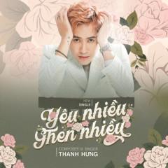 Photo of Lời Bài Hát Yêu Nhiều Ghen Nhiều Lyrics & MP3 Ca Sĩ Thanh Hưng